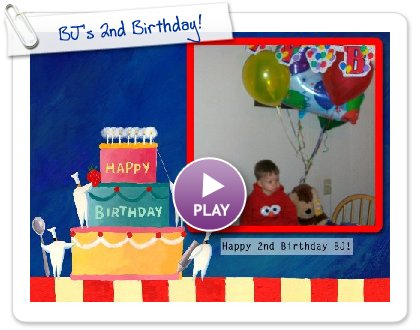 Click to play this Smilebox slideshow: BJ's 2nd Birthday!
