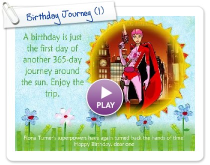 Click to play this Smilebox greeting: Birthday Journey
