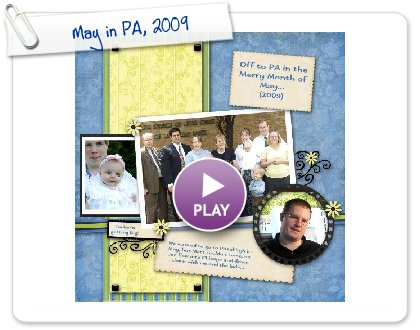 Click to play this Smilebox scrapbook: May in PA, 2009