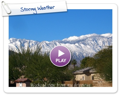 Click to play this Smilebox slideshow: Stormy Weather