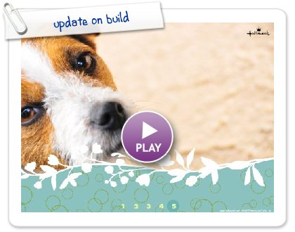 Click to play this Smilebox slideshow: update on build