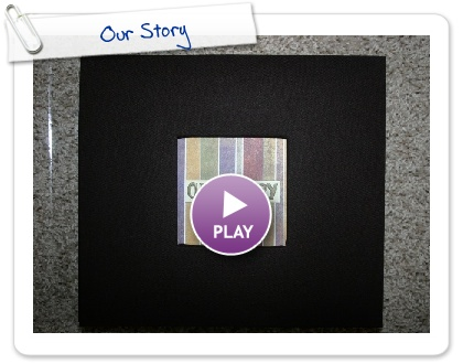 Click to play this Smilebox slideshow: Our Story