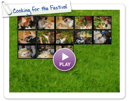 Click to play this Smilebox slideshow: Cooking for the Festival