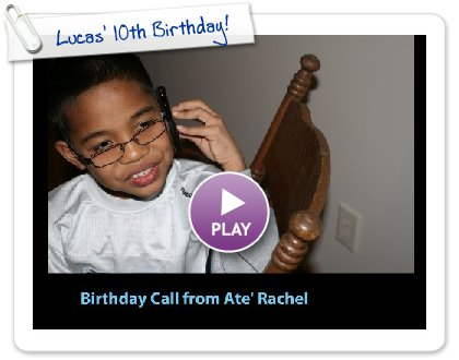Click to play this Smilebox slideshow: Lucas' 10th Birthday!