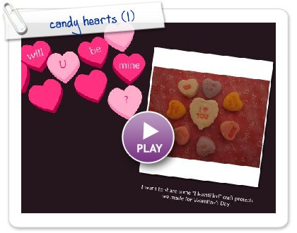 Click to play this Smilebox greeting: candy hearts