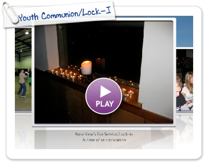 Click to play this Smilebox slideshow: Youth Communion/Lock-In
