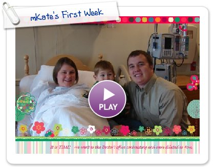 Click to play this Smilebox slideshow: mKate's First Week