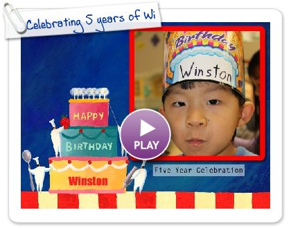 Click to play this Smilebox slideshow: Celebrating 5 years of Winston