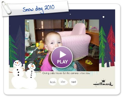 Click to play this Smilebox slideshow: Snow day 2010