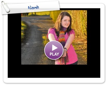 Click to play this Smilebox slideshow: Niamh
