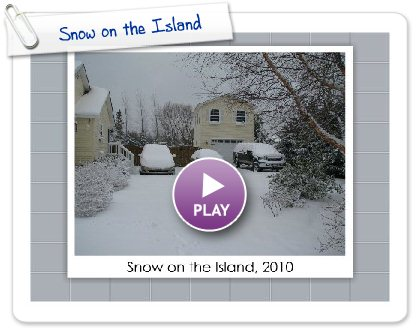Click to play this Smilebox slideshow: Snow on the Island
