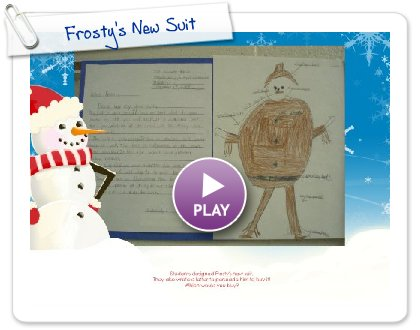 Click to play this Smilebox slideshow: Frosty's New Suit
