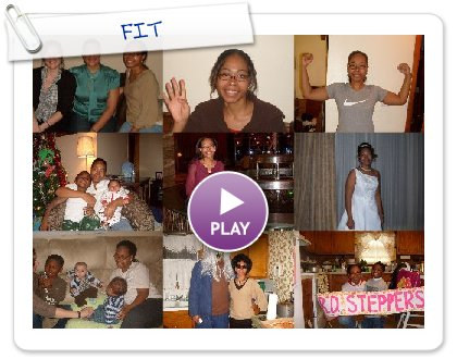 Click to play this Smilebox slideshow: FIT
