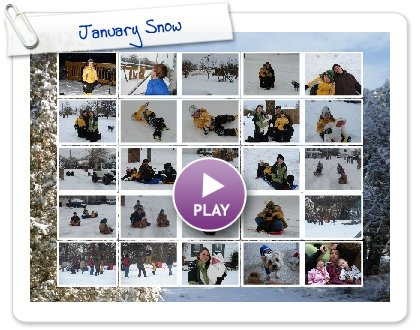Click to play this Smilebox slideshow: January Snow