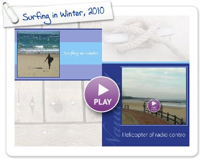 Click to play this Smilebox photobook: Surfing in Winter, 2010