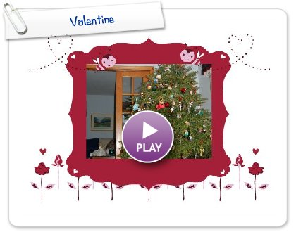 Click to play this Smilebox greeting: Valentine