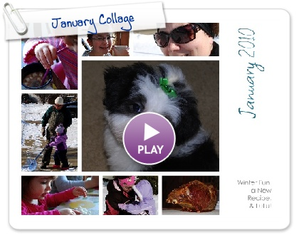 Click to play this Smilebox collage: January Collage
