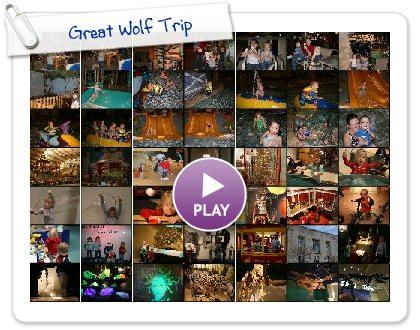 Click to play this Smilebox slideshow: Great Wolf Trip
