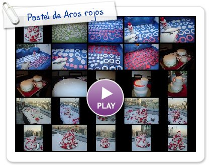 Click to play this Smilebox slideshow: Pastel de Aros rojos