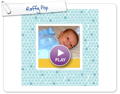 Click to play this Smilebox photobook: Raffy Pop