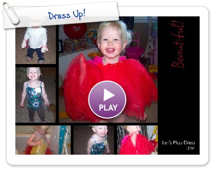 Click to play this Smilebox collage: Dress Up!