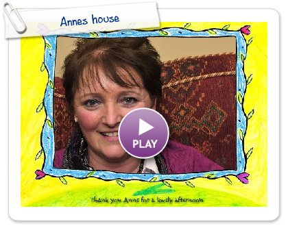 Click to play this Smilebox slideshow: Annes house