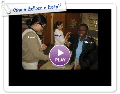 Click to play this Smilebox slideshow: Give a Balloon a Bath?