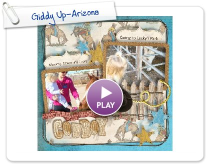 Click to play this Smilebox scrapbook: Giddy Up-Arizona