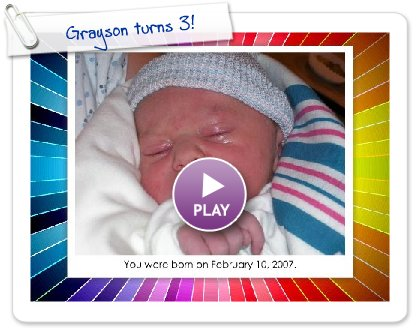 Click to play this Smilebox slideshow: Grayson turns 3!