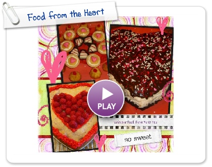 Click to play this Smilebox scrapbook: Food from the Heart