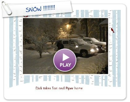 Click to play this Smilebox slideshow: SNOW !!!!!!!!