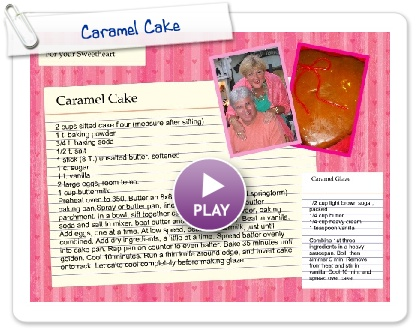 Click to play this Smilebox recipe: Caramel Cake