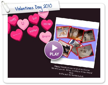Click to play this Smilebox greeting: Valentines Day 2010