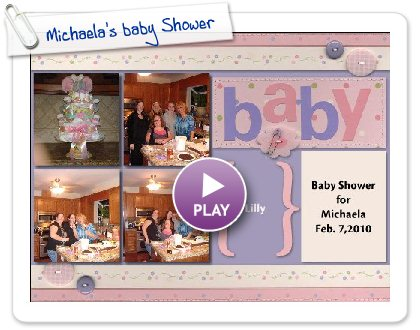 Click to play this Smilebox scrapbook: Michaela's Baby Shower