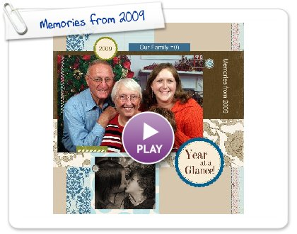 Click to play this Smilebox scrapbook: Memories from 2009