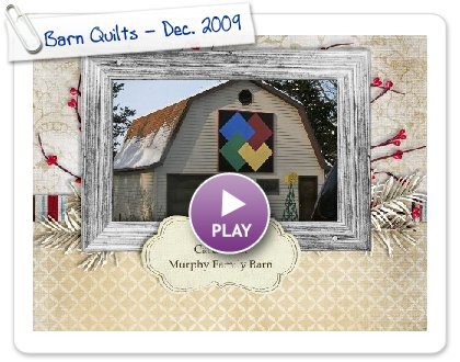 Click to play this Smilebox slideshow: Barn Quilts - Dec. 2009