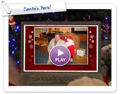 Click to play this Smilebox slideshow: Santa's Here!
