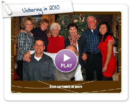Click to play this Smilebox greeting: Ushering in 2010
