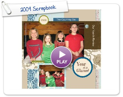 Click to play this Smilebox scrapbook: 2009 Scrapbook