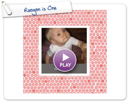 Click to play this Smilebox photobook: Reagan is One