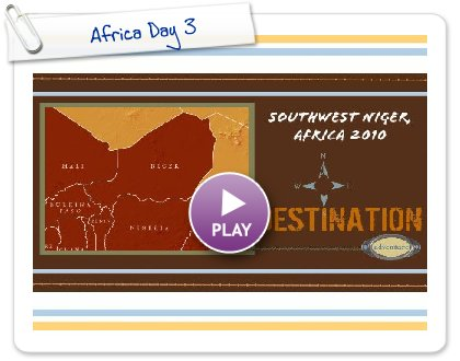 Click to play this Smilebox scrapbook: Africa Day 3