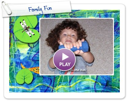 Click to play this Smilebox slideshow: Family Fun