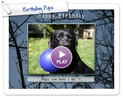 Click to play this Smilebox slideshow: Birthday Pups