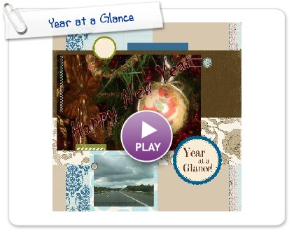 Click to play this Smilebox scrapbook: Year at a Glance