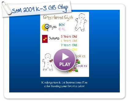 Click to play this Smilebox slideshow: StM 2009 K-3 GB Glyphs