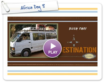 Click to play this Smilebox scrapbook: Africa Day 8