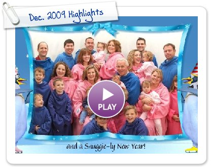 Click to play this Smilebox slideshow: Dec. 2009 Highlights
