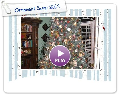 Click to play this Smilebox slideshow: Ornament Swap 2009
