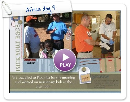 Click to play this Smilebox scrapbook: Africa day 9