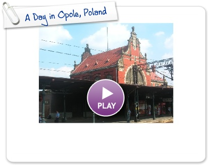 Click to play this Smilebox slideshow: A Day in Opole, Poland